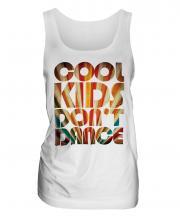 Cool Kids Dont Dance Ladies Vest