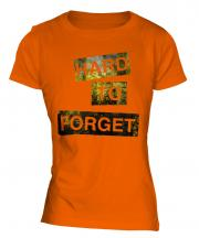 Hard To Forget Ladies T-Shirt