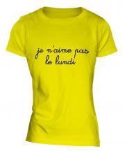 Je naime pas le Lundi Ladies T-Shirt