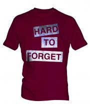 Hard To Forget Mens T-Shirt